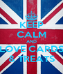 KEEP CALM AND LOVE CARDS & TREATS - Personalised Poster A4 size