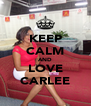KEEP CALM AND LOVE ♥CARLEE♥ - Personalised Poster A4 size