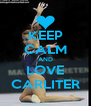 KEEP CALM AND LOVE CARLITER - Personalised Poster A4 size