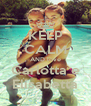 KEEP CALM AND love Carlotta e Elisabetta - Personalised Poster A4 size