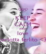 KEEP CALM AND love carlotta ferlito <3 - Personalised Poster A4 size