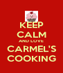 KEEP CALM AND LOVE CARMEL'S COOKING - Personalised Poster A4 size