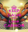 KEEP CALM AND Love CARMON - Personalised Poster A4 size