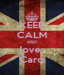 KEEP CALM AND love  Caro - Personalised Poster A4 size
