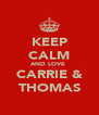 KEEP CALM AND LOVE  CARRIE & THOMAS - Personalised Poster A4 size