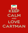 KEEP CALM AND LOVE CARTMAN - Personalised Poster A4 size