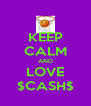KEEP CALM AND LOVE $CASH$ - Personalised Poster A4 size