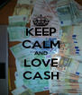 KEEP CALM AND LOVE CASH - Personalised Poster A4 size