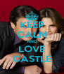 KEEP CALM AND LOVE CASTLE - Personalised Poster A4 size