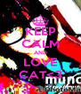 KEEP CALM AND LOVE CAT<3 - Personalised Poster A4 size