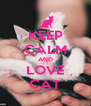 KEEP CALM AND LOVE CAT - Personalised Poster A4 size