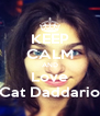 KEEP CALM AND Love Cat Daddario - Personalised Poster A4 size