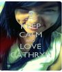 KEEP CALM AND LOVE CATHRYN - Personalised Poster A4 size