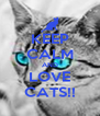 KEEP CALM AND LOVE CATS!! - Personalised Poster A4 size