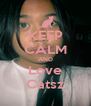 KEEP CALM AND Love Catsz - Personalised Poster A4 size