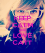 KEEP CALM AND LOVE CATT - Personalised Poster A4 size