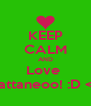 KEEP CALM AND Love  Cattaneoo! :D <3 - Personalised Poster A4 size