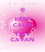 KEEP CALM AND Love CAVAN - Personalised Poster A4 size