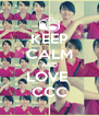 KEEP CALM AND LOVE  CCC - Personalised Poster A4 size