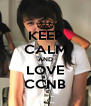 KEEP CALM AND LOVE CCNB - Personalised Poster A4 size