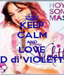 KEEP CALM AND LOVE CD di VIOLETTA - Personalised Poster A4 size