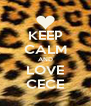 KEEP CALM AND LOVE CECE - Personalised Poster A4 size