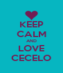 KEEP CALM AND LOVE CECELO - Personalised Poster A4 size