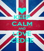 KEEP CALM AND LOVE CEDRE - Personalised Poster A4 size