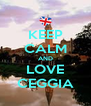 KEEP CALM AND LOVE CEGGIA - Personalised Poster A4 size