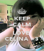 KEEP CALM AND LOVE  CELINA <3 - Personalised Poster A4 size