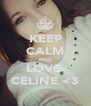 KEEP CALM AND LOVE  CELINE <3 - Personalised Poster A4 size