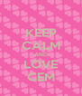 KEEP CALM AND LOVE CEM - Personalised Poster A4 size