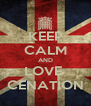 KEEP CALM AND LOVE  CENATION - Personalised Poster A4 size