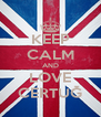 KEEP CALM AND LOVE CERTUĞ - Personalised Poster A4 size