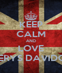 KEEP CALM AND LOVE CERYS DAVIDGE - Personalised Poster A4 size