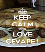 KEEP CALM AND LOVE CEVAPE ! - Personalised Poster A4 size