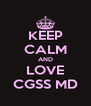 KEEP CALM AND LOVE CGSS MD - Personalised Poster A4 size