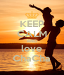 KEEP CALM AND love ChaCha - Personalised Poster A4 size