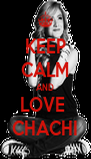 KEEP CALM AND LOVE  CHACHI - Personalised Poster A4 size