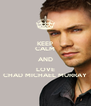 KEEP CALM AND LOVE CHAD MICHAEL MURRAY - Personalised Poster A4 size