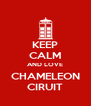 KEEP CALM AND LOVE CHAMELEON CIRUIT - Personalised Poster A4 size