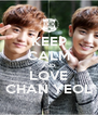 KEEP CALM AND LOVE CHAN YEOL - Personalised Poster A4 size