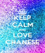 KEEP CALM AND LOVE CHANESE - Personalised Poster A4 size