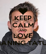 KEEP CALM AND LOVE CHANING TATUM  - Personalised Poster A4 size