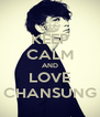 KEEP CALM AND LOVE CHANSUNG - Personalised Poster A4 size
