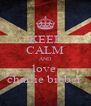 KEEP CALM AND love  charlie bieber  - Personalised Poster A4 size