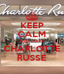 KEEP CALM AND LOVE CHARLOTTE RUSSE - Personalised Poster A4 size