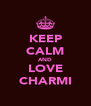 KEEP CALM AND LOVE CHARMI - Personalised Poster A4 size