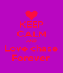 KEEP CALM AND Love chase Forever - Personalised Poster A4 size