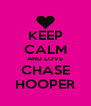 KEEP CALM AND LOVE CHASE HOOPER - Personalised Poster A4 size